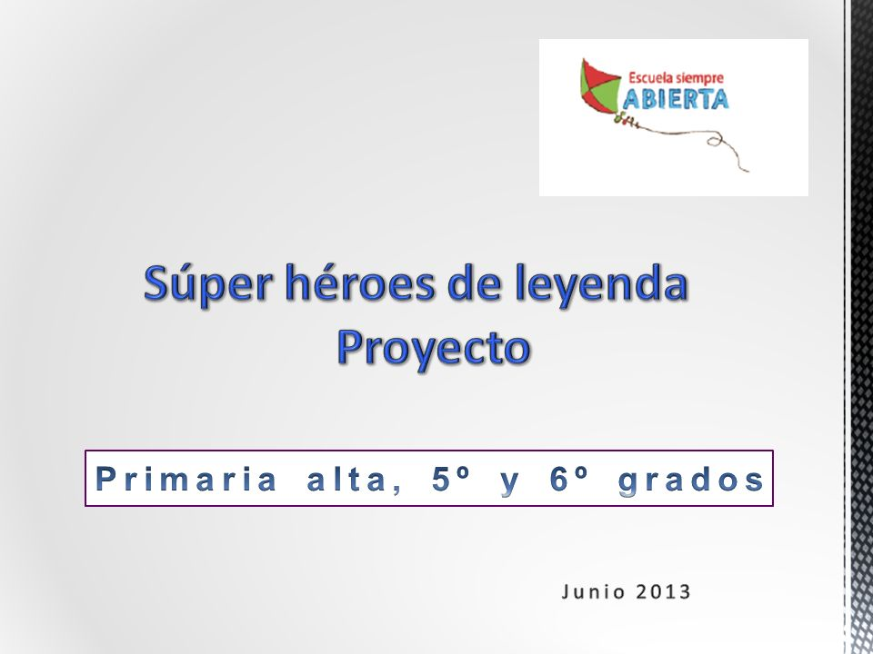 Súper héroes de leyenda Proyecto