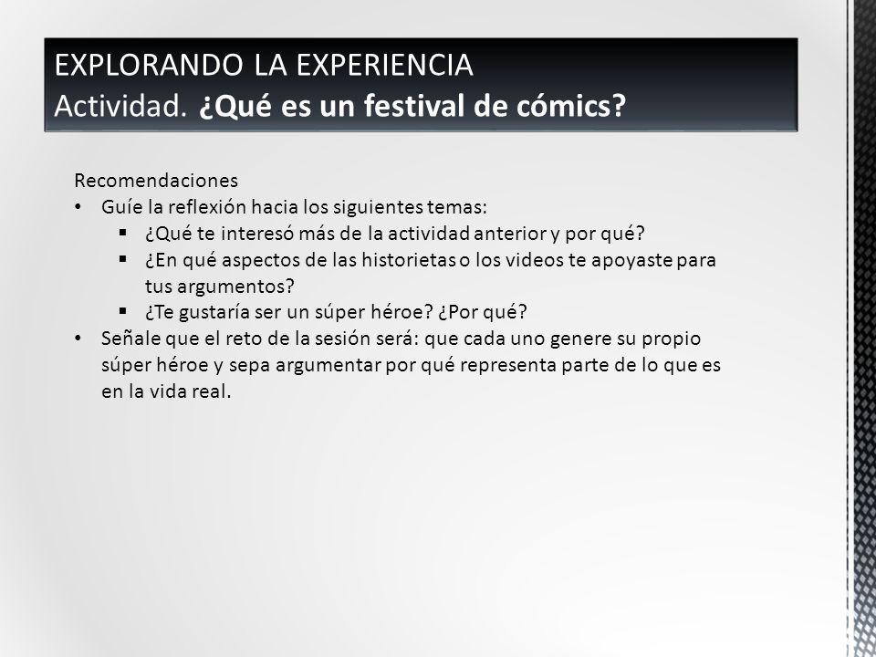 EXPLORANDO LA EXPERIENCIA Actividad. ¿Qué es un festival de cómics