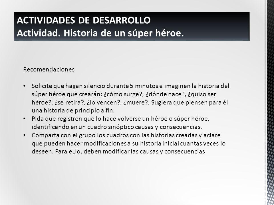 ACTIVIDADES DE DESARROLLO Actividad. Historia de un súper héroe.