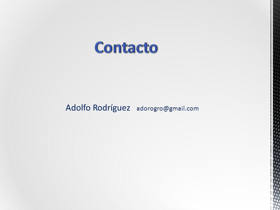 Adolfo Rodríguez adorogro@gmail.com