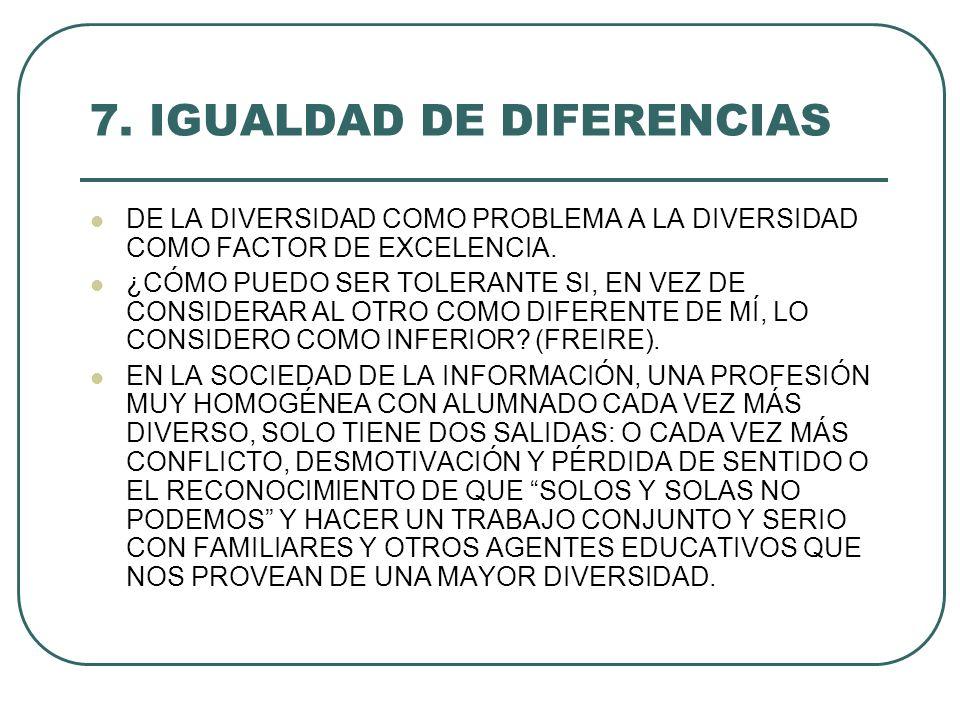 7. IGUALDAD DE DIFERENCIAS