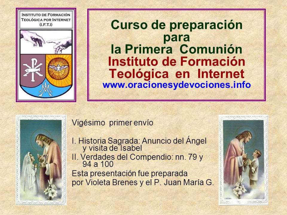 Curso de preparación para la Primera Comunión Instituto de Formación Teológica en Internet www.oracionesydevociones.info