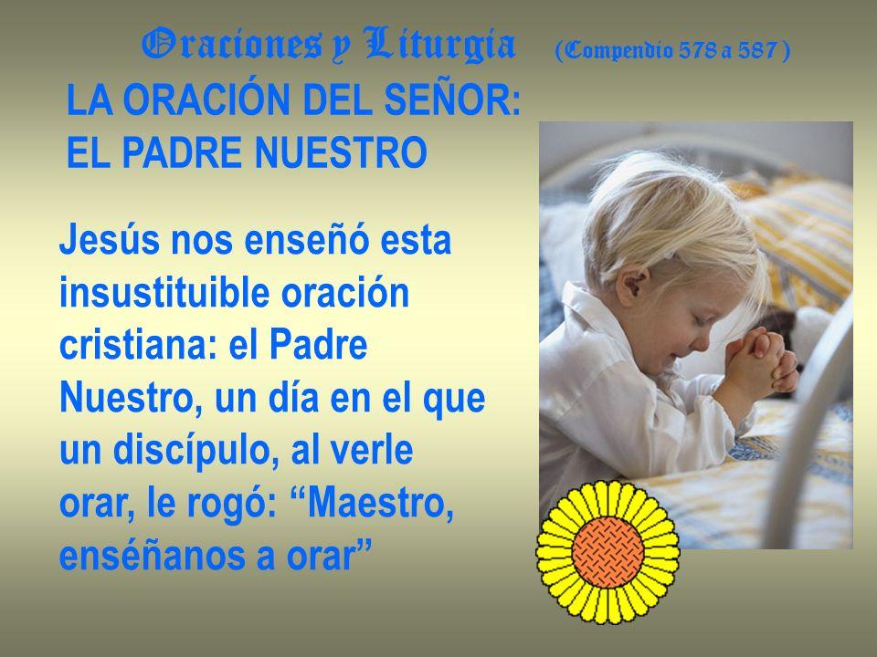 Oraciones y Liturgia (Compendio 578 a 587 )