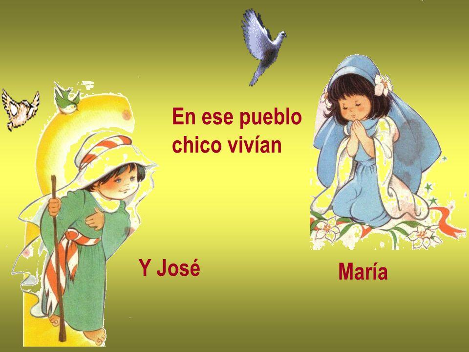 En ese pueblo chico vivían Y José María