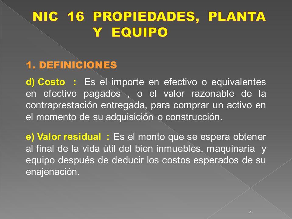 NIC 16 PROPIEDADES, PLANTA Y EQUIPO