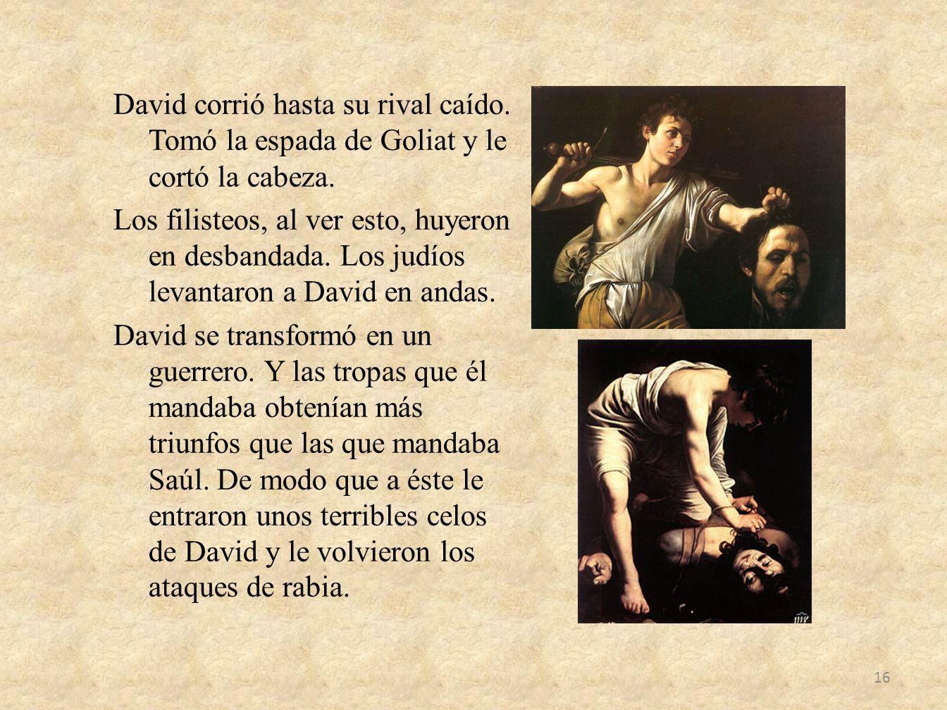 David corrió hasta su rival caído