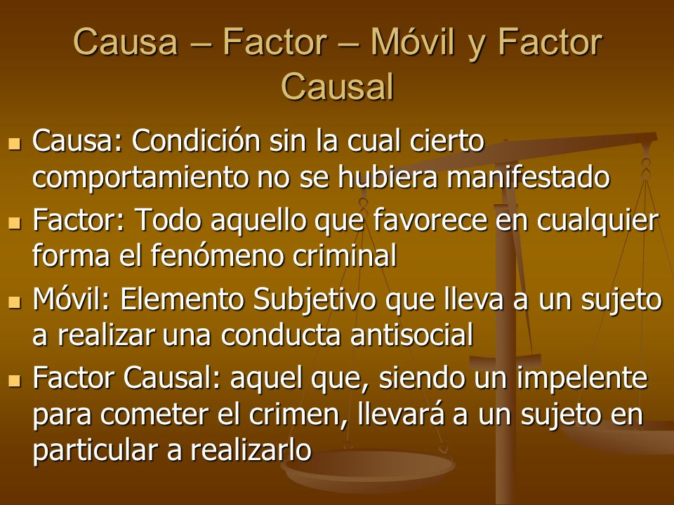 Causa – Factor – Móvil y Factor Causal