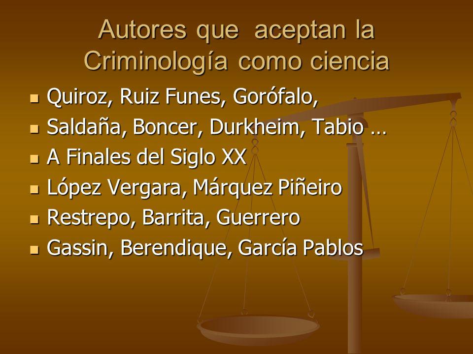 Autores que aceptan la Criminología como ciencia