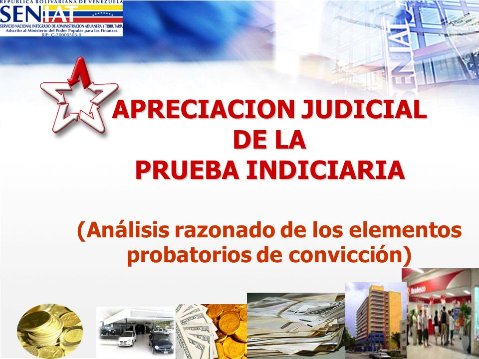 APRECIACION JUDICIAL DE LA PRUEBA INDICIARIA (Análisis razonado de los elementos probatorios de convicción)