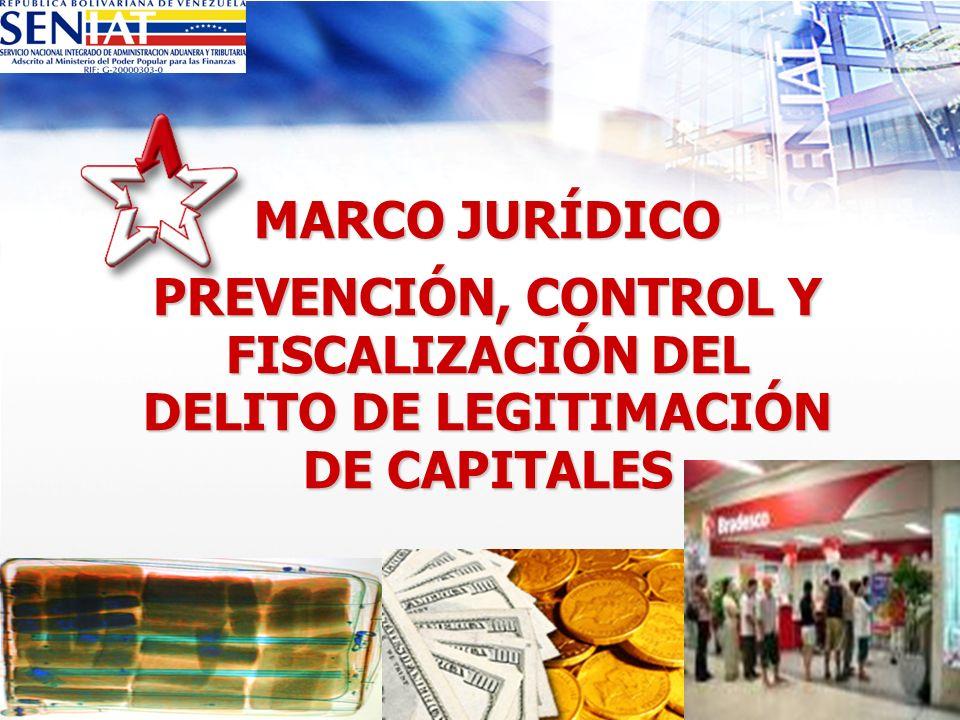 MARCO JURÍDICO PREVENCIÓN, CONTROL Y FISCALIZACIÓN DEL DELITO DE LEGITIMACIÓN DE CAPITALES