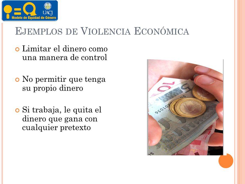 Ejemplos de Violencia Económica