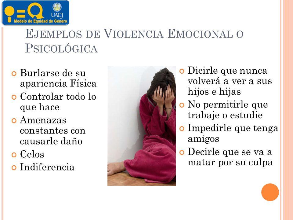 Ejemplos de Violencia Emocional o Psicológica