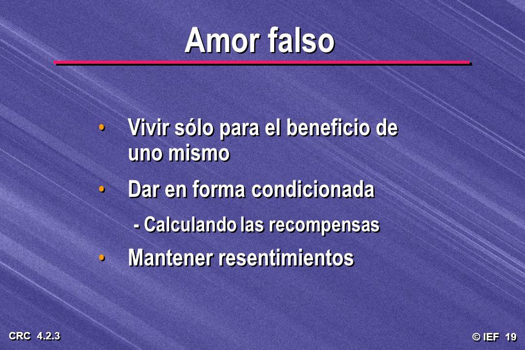 Amor falso Vivir sólo para el beneficio de uno mismo