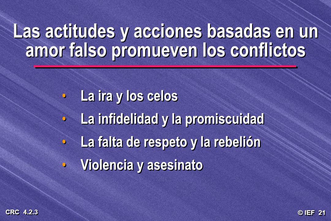 Las actitudes y acciones basadas en un amor falso promueven los conflictos