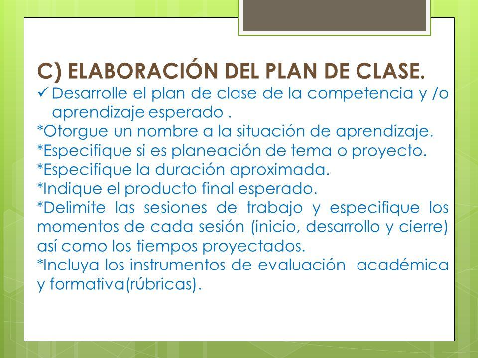 C) ELABORACIÓN DEL PLAN DE CLASE.