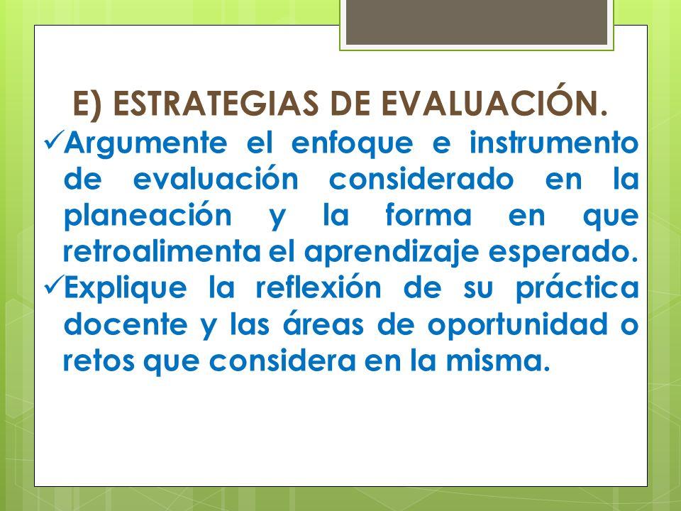 E) ESTRATEGIAS DE EVALUACIÓN.