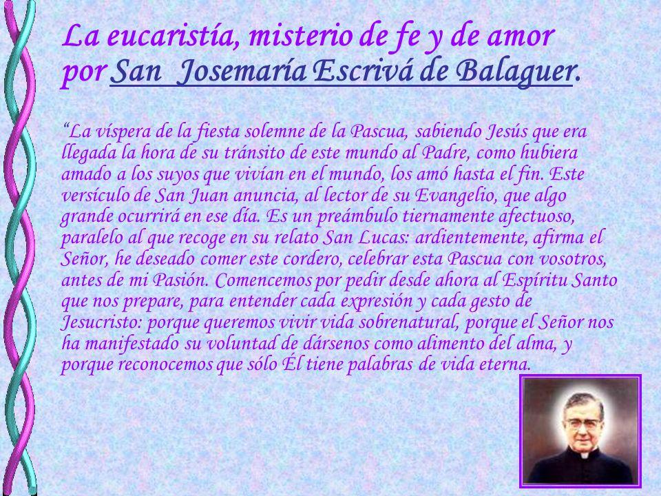 La eucaristía, misterio de fe y de amor por San Josemaría Escrivá de Balaguer.