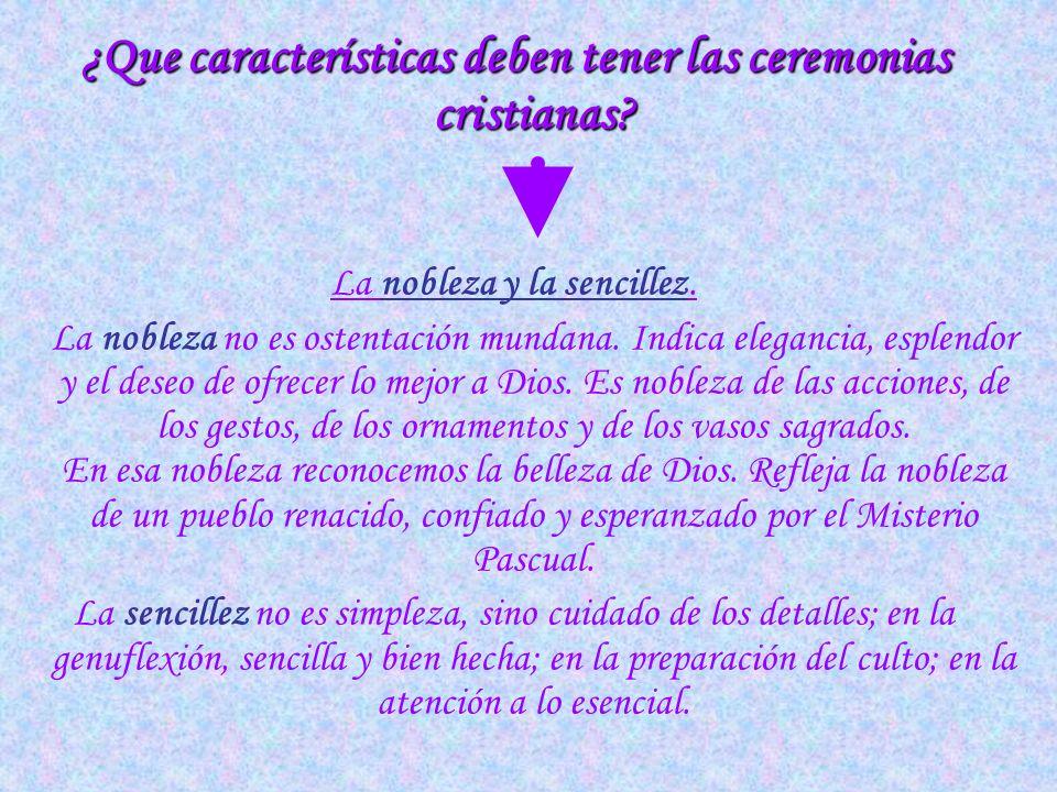 ¿Que características deben tener las ceremonias cristianas