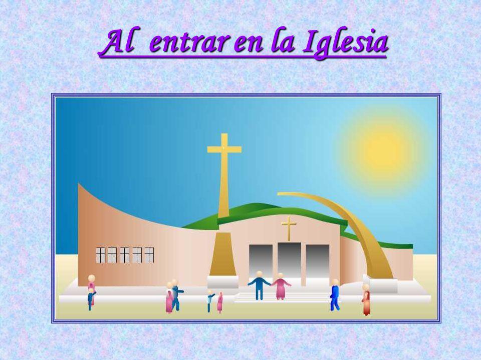 Al entrar en la Iglesia