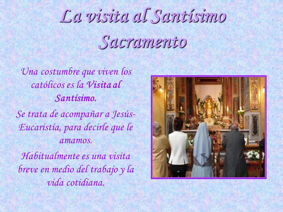 La visita al Santísimo Sacramento