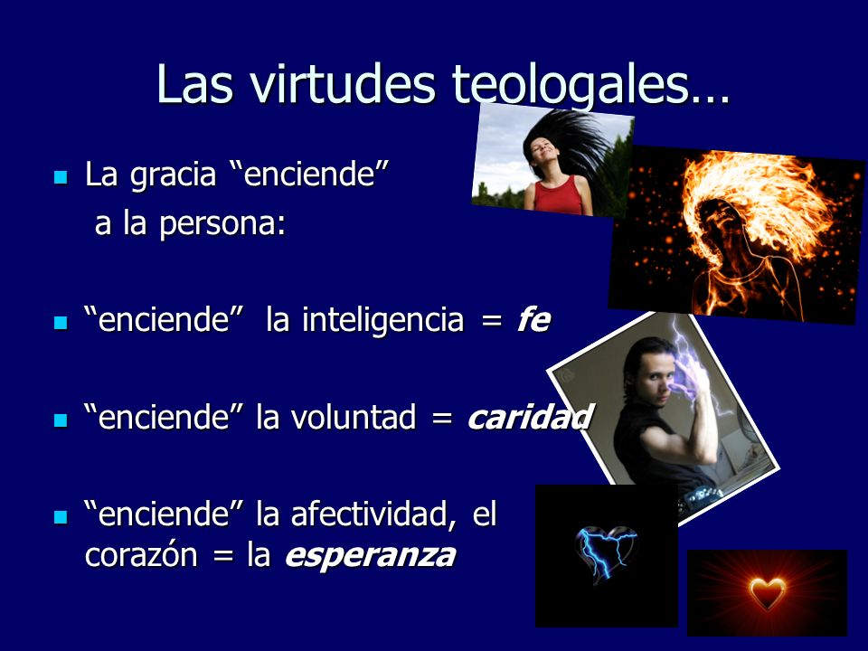 Las virtudes teologales…