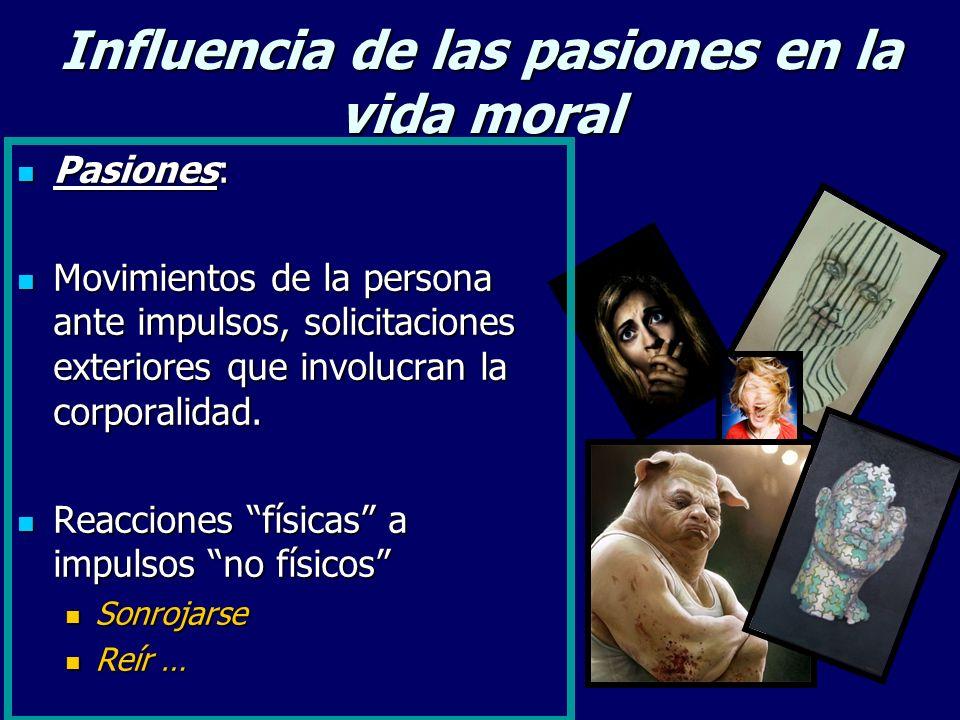 Influencia de las pasiones en la vida moral