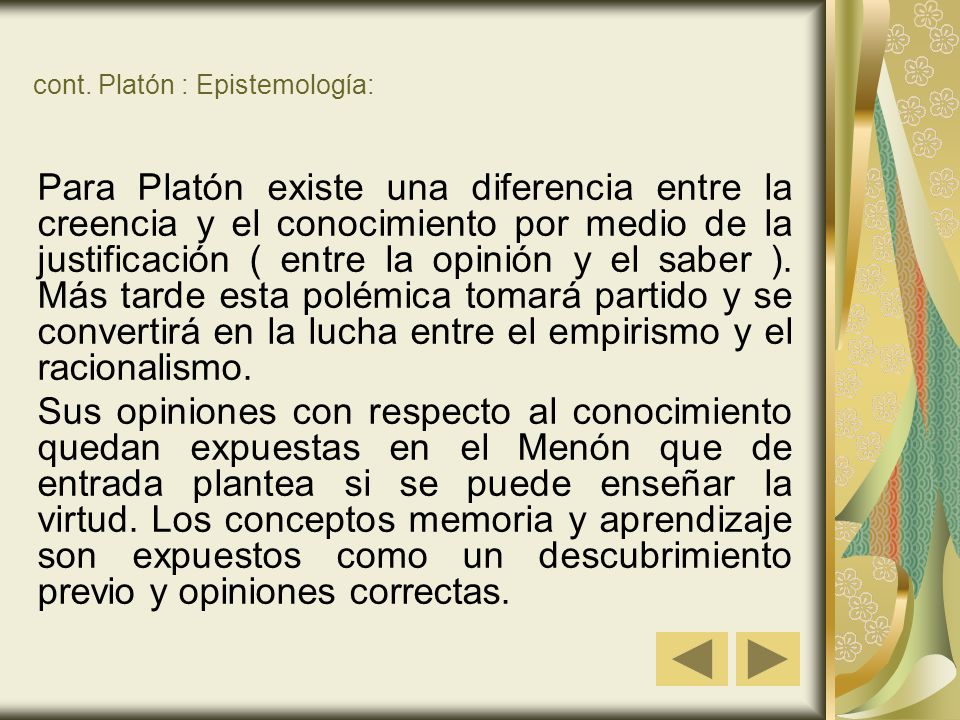 cont. Platón : Epistemología: