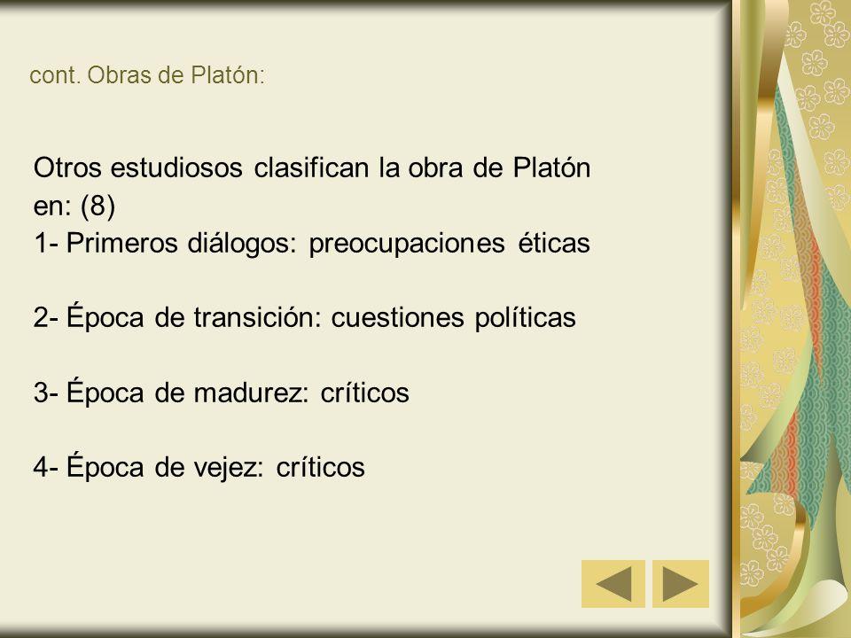 Otros estudiosos clasifican la obra de Platón en: (8)
