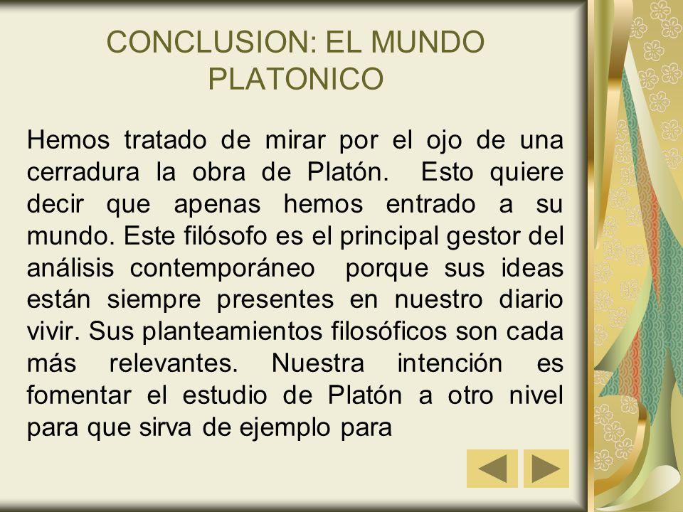 CONCLUSION: EL MUNDO PLATONICO