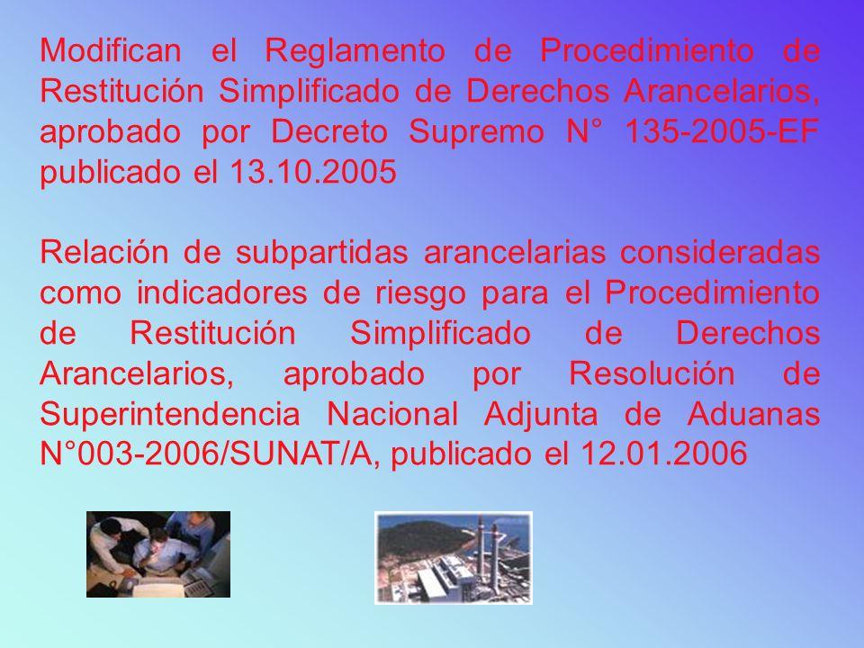 Modifican el Reglamento de Procedimiento de Restitución Simplificado de Derechos Arancelarios, aprobado por Decreto Supremo N° 135-2005-EF publicado el 13.10.2005
