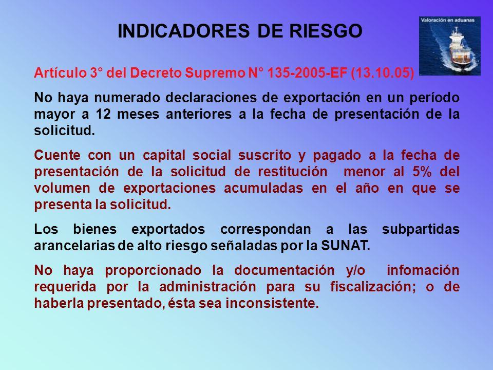 INDICADORES DE RIESGO Artículo 3° del Decreto Supremo N° 135-2005-EF (13.10.05)