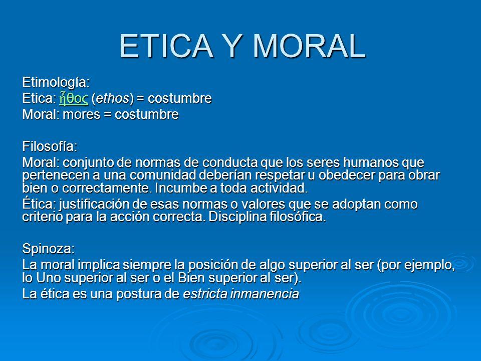 ETICA Y MORAL Etimología: Etica: ἦθος (ethos) = costumbre