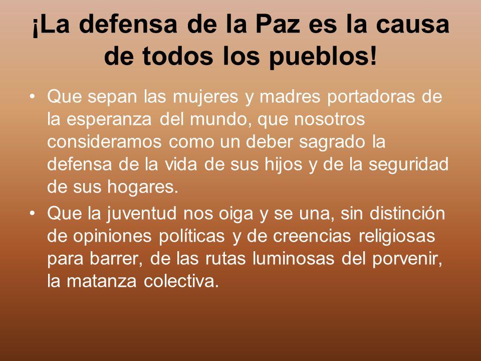 ¡La defensa de la Paz es la causa de todos los pueblos!
