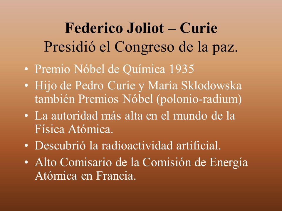 Federico Joliot – Curie Presidió el Congreso de la paz.