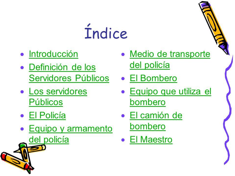 Índice Introducción Definición de los Servidores Públicos