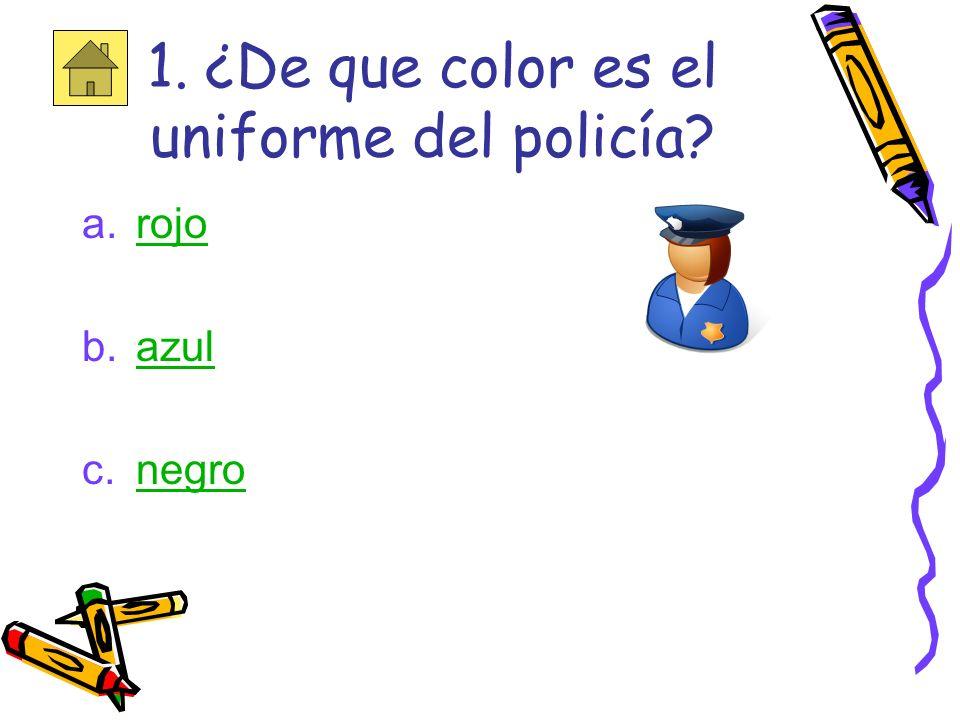 1. ¿De que color es el uniforme del policía
