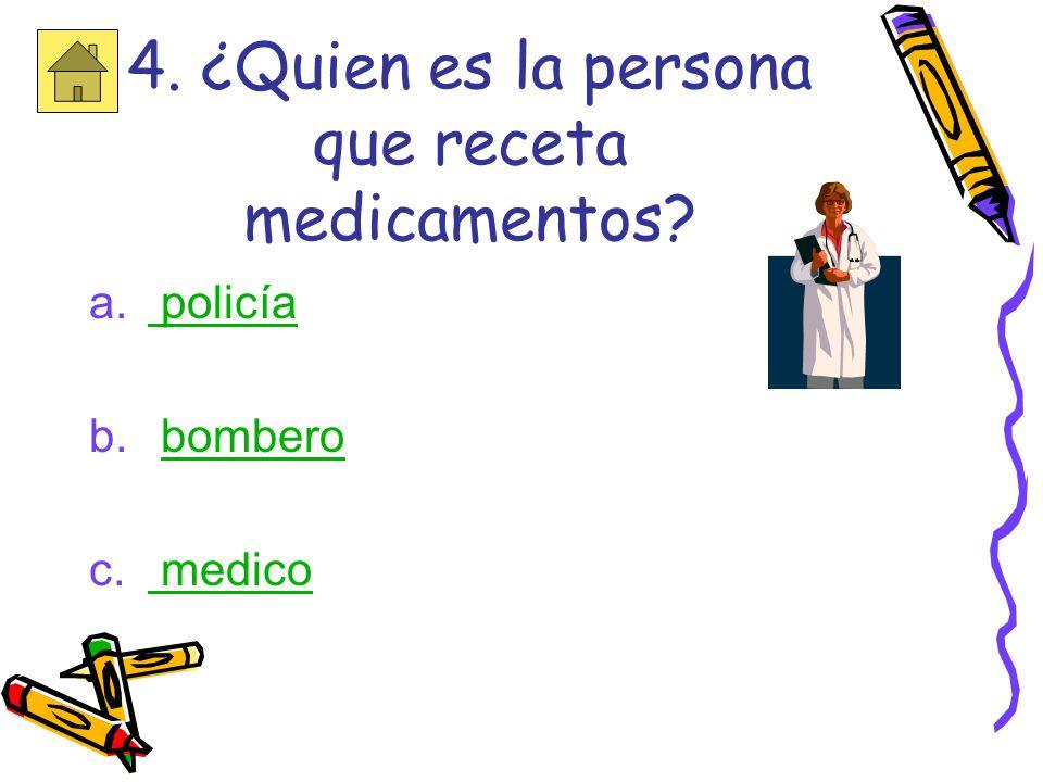 4. ¿Quien es la persona que receta medicamentos