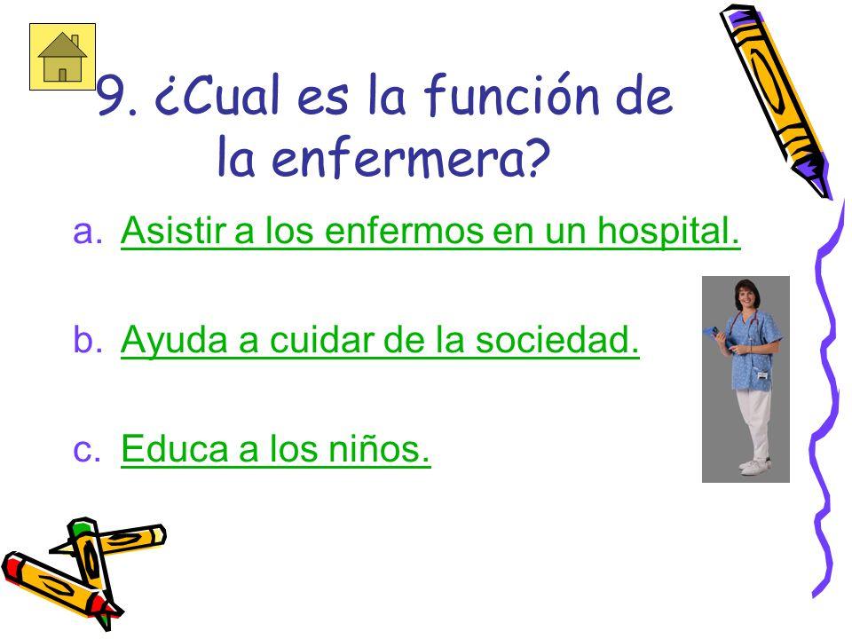 9. ¿Cual es la función de la enfermera
