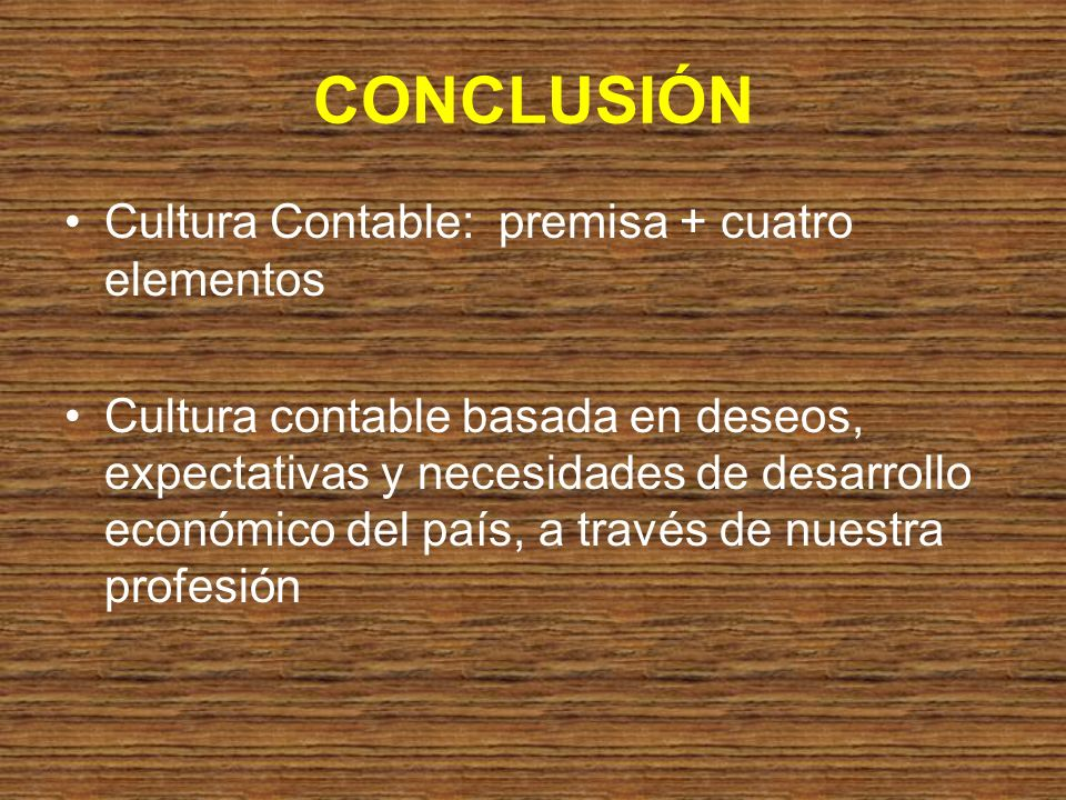 CONCLUSIÓN Cultura Contable: premisa + cuatro elementos