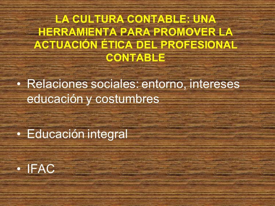 Relaciones sociales: entorno, intereses educación y costumbres