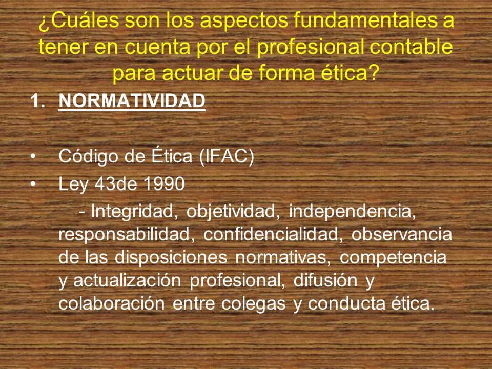 ¿Cuáles son los aspectos fundamentales a tener en cuenta por el profesional contable para actuar de forma ética