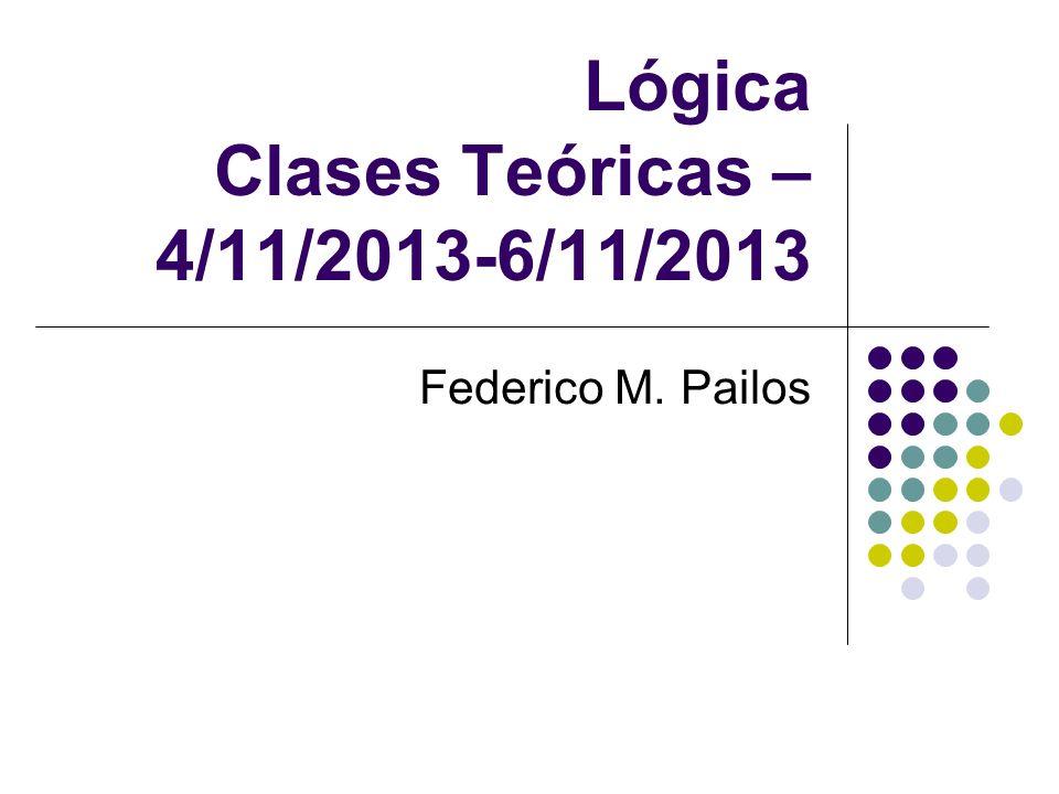 Lógica Clases Teóricas – 4/11/2013-6/11/2013