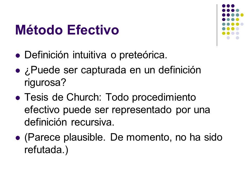 Método Efectivo Definición intuitiva o preteórica.