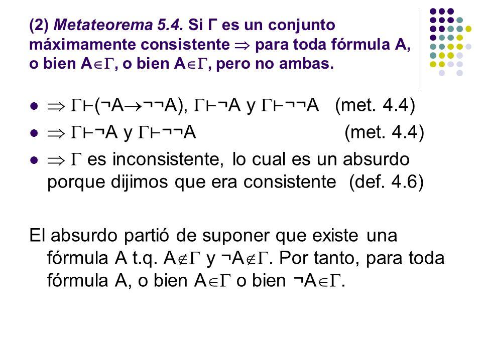  ⊢(¬A¬¬A), ⊢¬A y ⊢¬¬A (met. 4.4)  ⊢¬A y ⊢¬¬A (met. 4.4)
