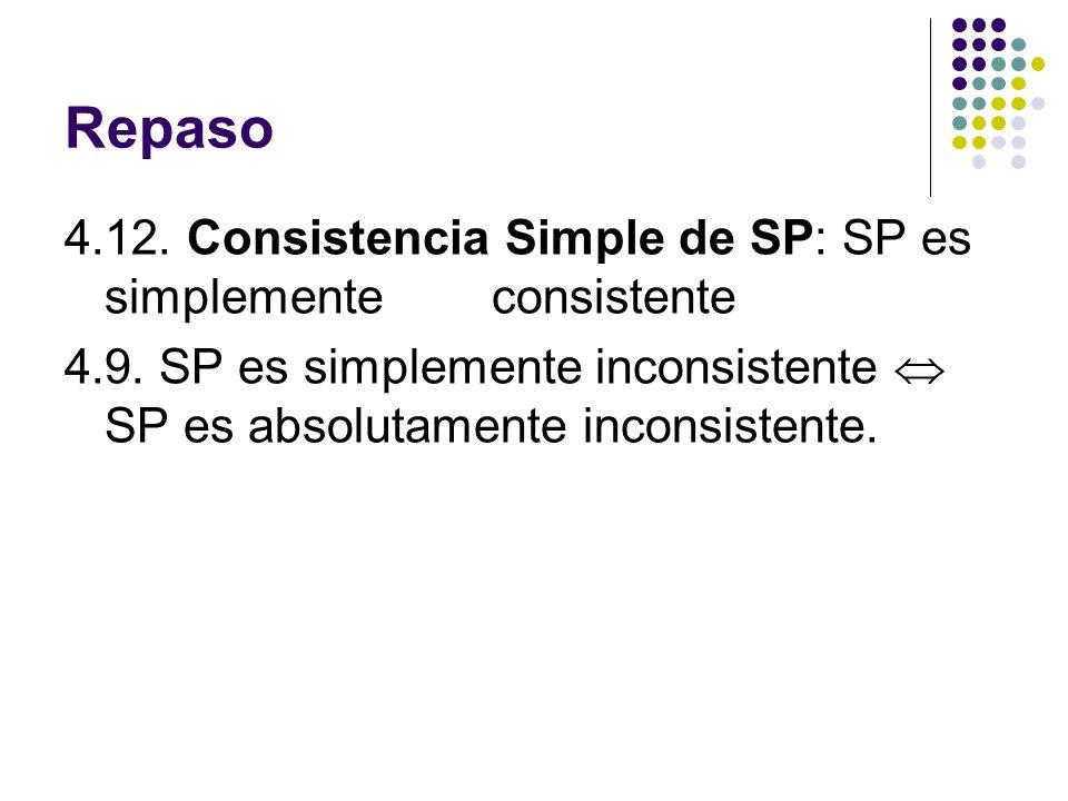 Repaso 4.12. Consistencia Simple de SP: SP es simplemente consistente