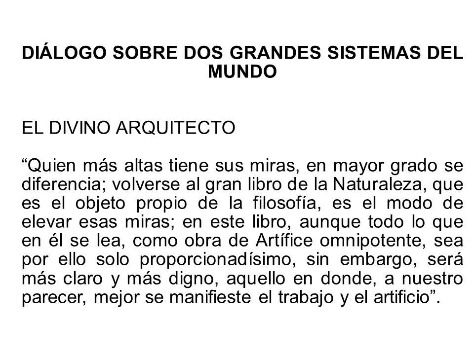 DIÁLOGO SOBRE DOS GRANDES SISTEMAS DEL MUNDO EL DIVINO ARQUITECTO
