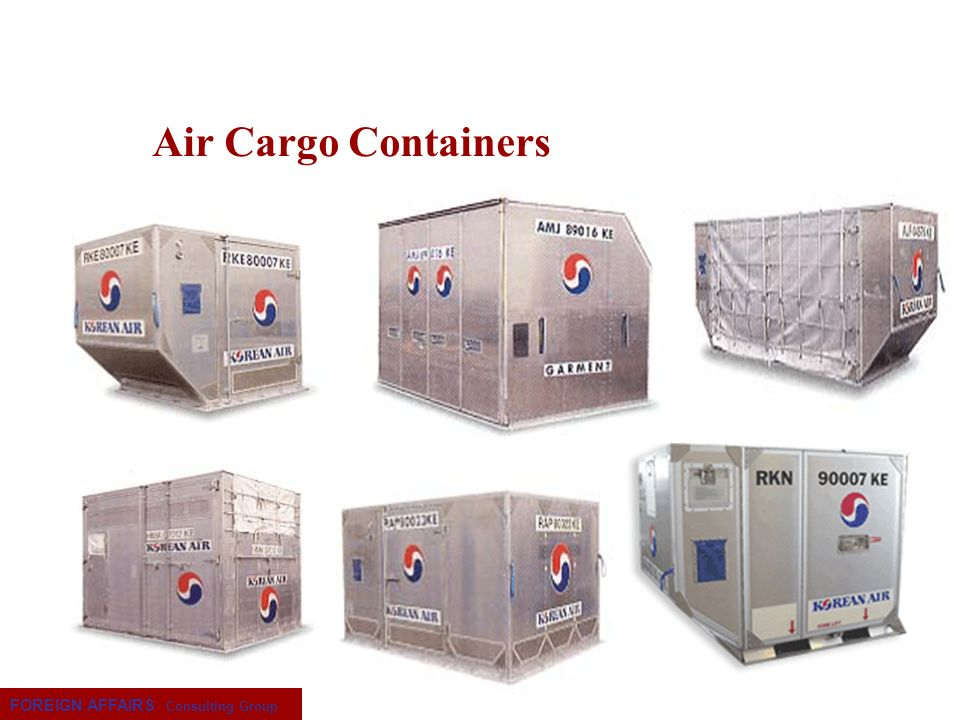 Air Cargo Containers FOREIGN AFFAIRS Consulting Group