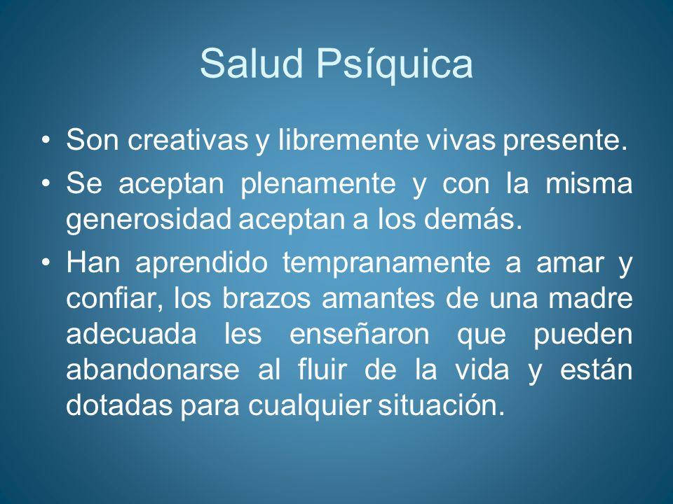 Salud Psíquica Son creativas y libremente vivas presente.