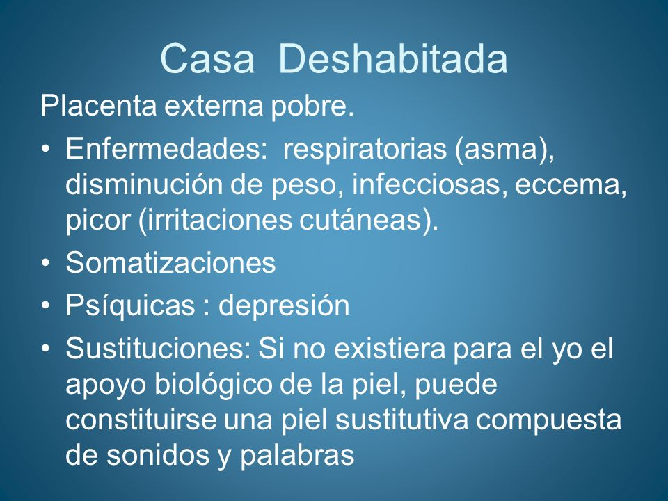 Casa Deshabitada Placenta externa pobre.