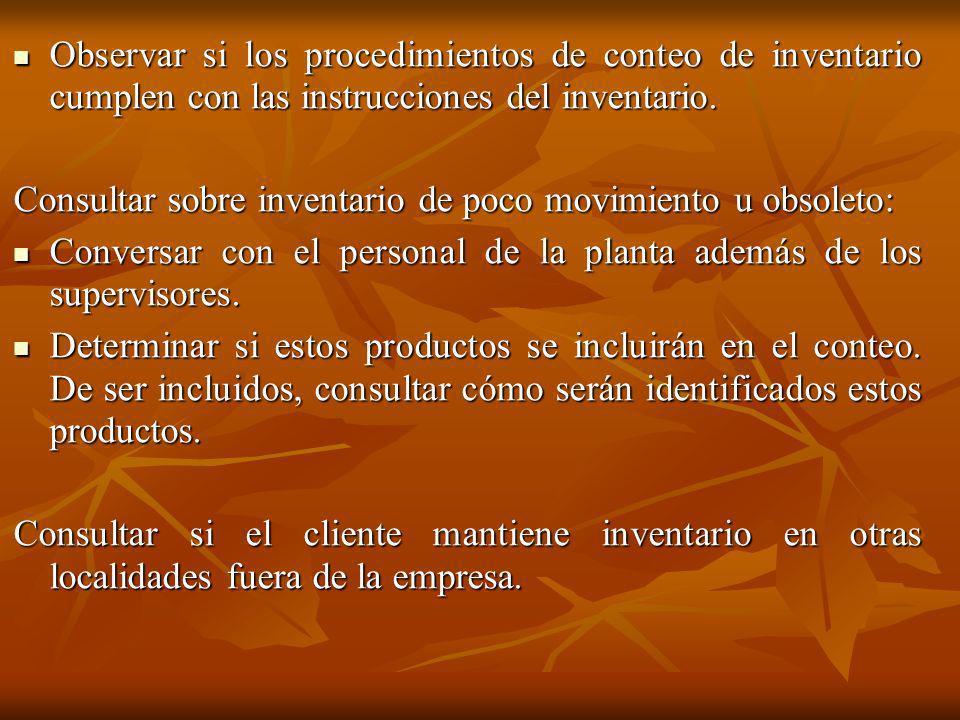 Observar si los procedimientos de conteo de inventario cumplen con las instrucciones del inventario.
